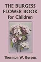 The Burgess Flower Book for Children (Yesterday's Classics)