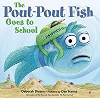 The Pout-Pout Fish Goes to School (A Pout-Pout Fish Adventure)