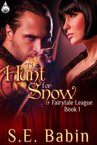 The Hunt For Snow (Fairytale League #1)  by  S.E. Babin