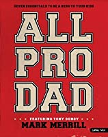 All Pro Dad: Seven Essentials to Be a Hero to Your Kids (Member Book)