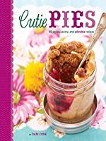 Cutie Pies: 40 Sweet, Savory, and Adorable Recipes