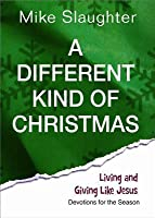 A Different Kind of Christmas: Devotions for the Season