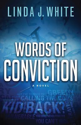 Words of Conviction  by  Linda J. White
