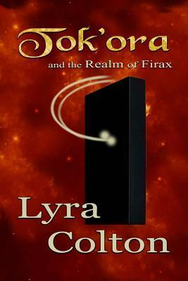 Tokora and the Realm of Firax  by  Lyra Colton