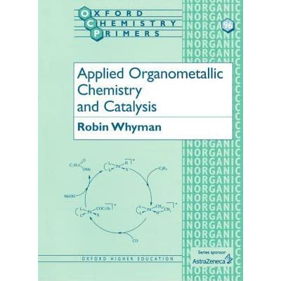 Applied Organometallic Chemistry and Catalysis - Robin Whyman