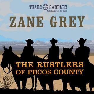 Rustlers of Pecos County, The  by  Zane Grey