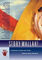 Story Wallah!: A Celebration Of South Asian Fiction