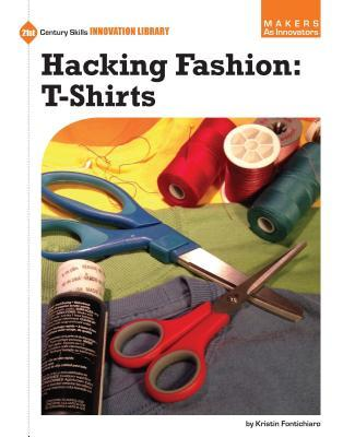 Hacking Fashion: Tee Shirts  by  Kristin Fontichiaro