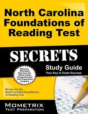 North Carolina Foundations of Reading Test Secrets Study Guide: Review for the North Carolina Foundations of Reading Test  by  Reading Exam Secrets Test Prep
