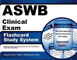 Aswb Clinical Exam Flashcard Study System: Aswb Test Practice Questions and Review for the Association of Social Work Boards Exam  by  Exam Secrets Test Prep Team Aswb