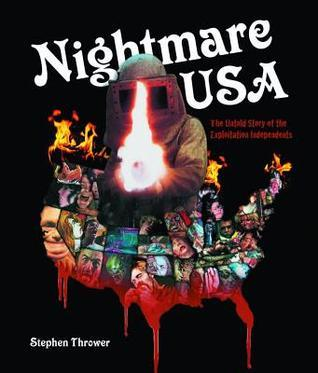 Nightmare, USA: The Untold Story of the Exploitation Independents Stephen Thrower