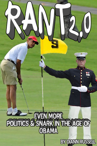 RANT 2.0: Even More Politics & Snark in the Age of Obama  by  Diann Russell