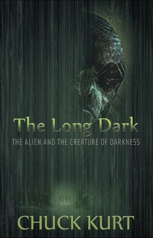 "The Long Dark ""The Alien and the Creature of Darkness""  by  Chuck Kurt"