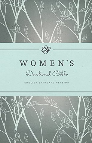 ESV Womens Devotional Bible  by  Anonymous