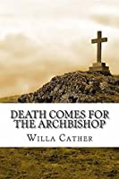 Death Comes for the Archbishop (Annotated Edition) (Willa Cather's Great Classics Book 6)