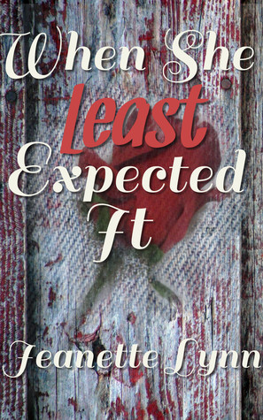 When She Least Expected It (Serendipitous, #2)  by  Jeanette Lynn