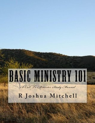 Basic Ministry 101  by  R Joshua Mitchell