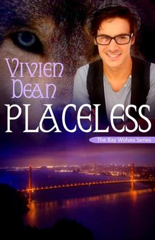 Placeless (Bay Wolves, #2) Vivien Dean