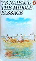 The Middle Passage: Impressions of Five Societies -- British, French and Dutch -- in the West Indies