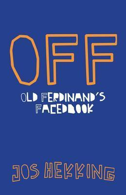 Off (Oom Ferdinands Facedbook)  by  Jos Hekking