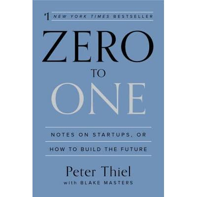 Zero to One: Notes on Startups, or How to Build the Future - Peter Thiel, Blake  Masters