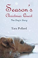 Season's Christmas Quest: The Dog's Story