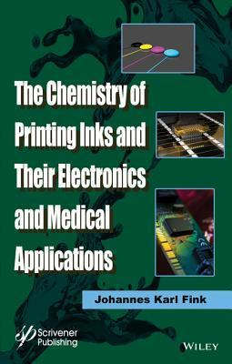 The Chemistry of Printing Inks and Their Electronics and Medical Applications Johannes Karl Fink