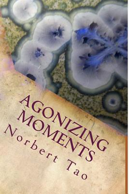 Agonizing Moments Norbert Odwor Tao