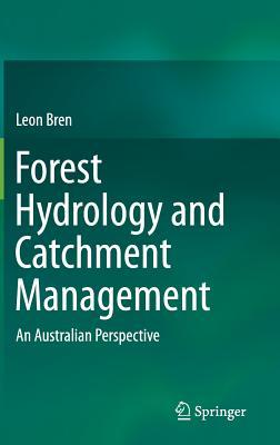 Forest Hydrology and Catchment Management: An Australian Perspective Leon Bren