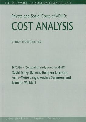 Private and Social Costs of ADHD: Cost Analysis David Daley