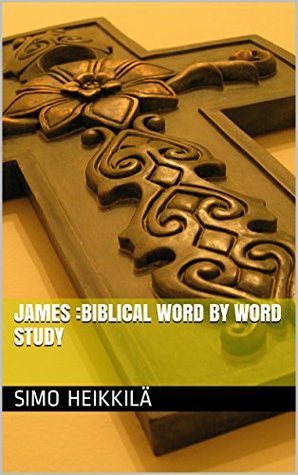 James :Biblical word word study by Simo Heikkilä