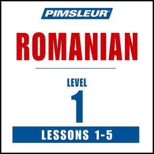Romanian Phase 1, Unit 01-05: Learn to Speak and Understand Romanian with Pimsleur Language Programs Pimsleur Language Programs