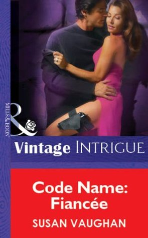 Code Name: Fiancée (Mills & Boon Vintage Intrigue) Susan Vaughan