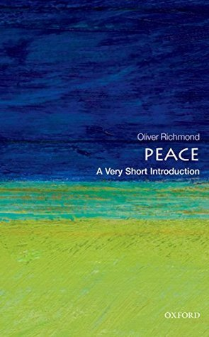Peace: A Very Short Introduction  by  Oliver P. Richmond
