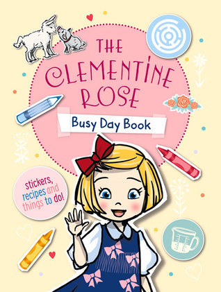 The Clementine Rose Busy Day Book Jacqueline Harvey