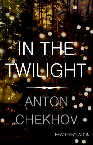 In the Twilight  by  Anton Chekhov