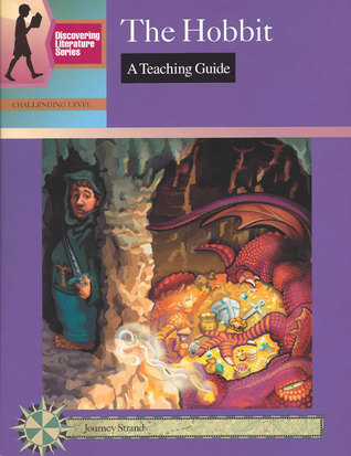 The Hobbit: A Teaching Guide Mary Elizabeth Podhaizer