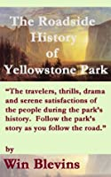 Roadside History of Yellowstone Park