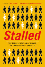 Stalled: The Representation of Women in Canadian Governments Linda Trimble