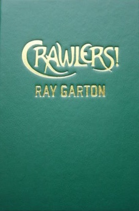 Crawlers!  by  Ray Garton