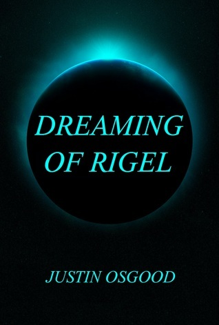 Dreaming of Rigel  by  Justin Osgood