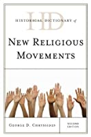 Historical Dictionary of New Religious Movements (Historical Dictionaries of Religions, Philosophies, and Movements Series)