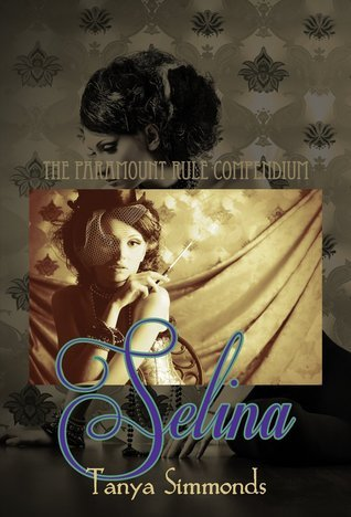 Selina: The Paramount Rule Compendium  by  Tanya Simmonds