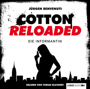 Cotton Reloaded: Die Informantin  (Cotton Reloaded, #13)  by  Jürgen Benvenuti