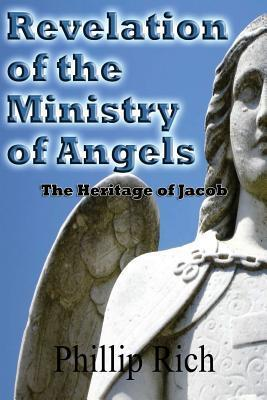 Revelation of the Ministry of Angels: The Heritage of Jacob Phillip Rich