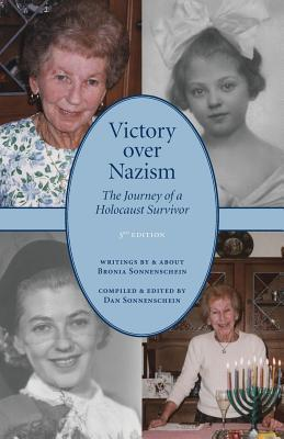 Victory Over Nazism: The Journey of a Holocaust Survivor  by  Bronia Sonnenschein