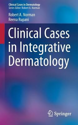 Integrative Dermatology  by  Robert A Norman