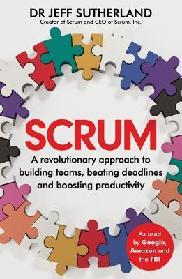Scrum: A revolutionary approach to building teams, beating deadlines and boosting productivity  by  Jeff Sutherland