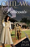 Outlaw in Petticoats (Halsey Brothers, #2)