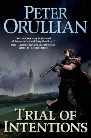 Trial of Intentions (The Vault of Heaven, #2) Peter Orullian